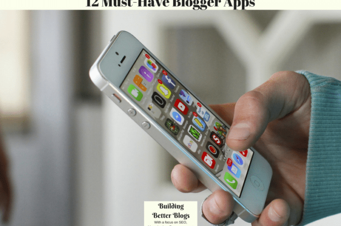 12 Must-Have Blogger Apps